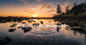 Air Environment - Air Quality Sciennce and Innovation